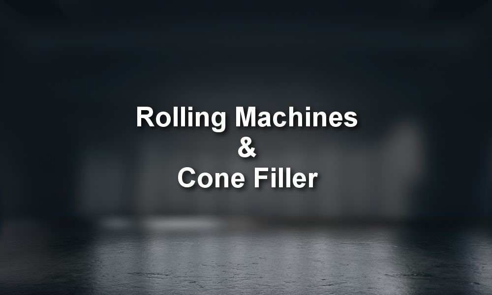 Rolling Machines & Cone Filler