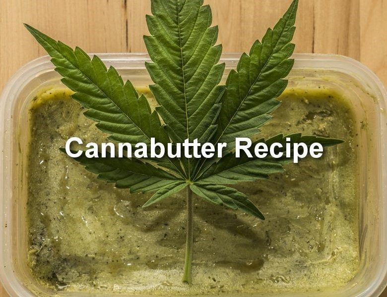 Best Cannabis Butter Recipe – Learn How To Make It