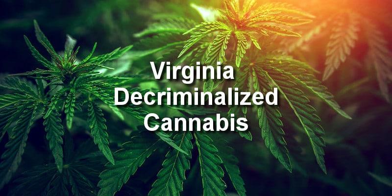Cannabis Officially Decriminalized In Virginia